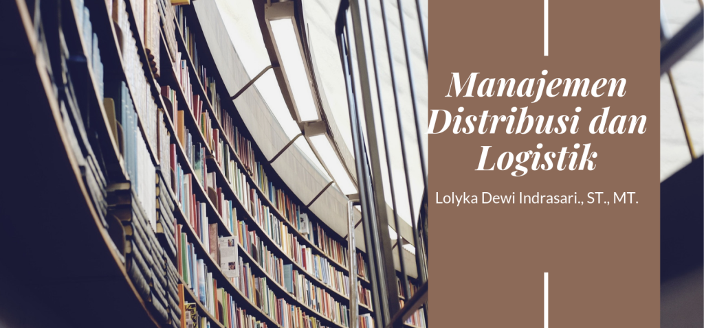 Manajemen Distribusi dan Logistik