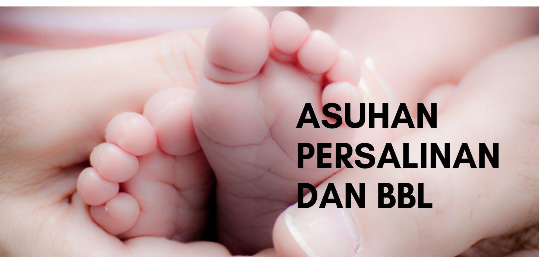 Asuhan Kebidanan Persalinan dan Bayi Baru Lahir